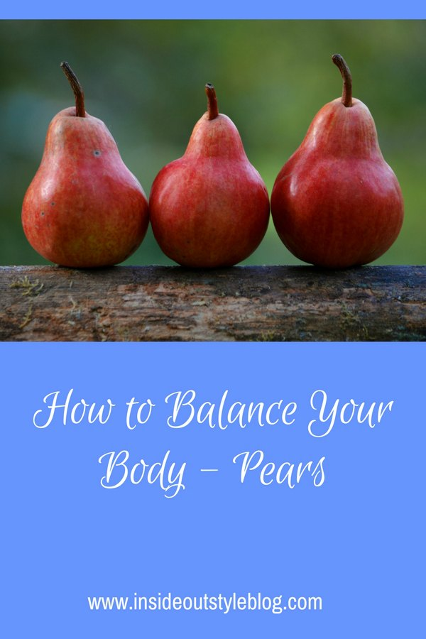 How to Balance Your Body - Pears or A Shape or Triangle shape