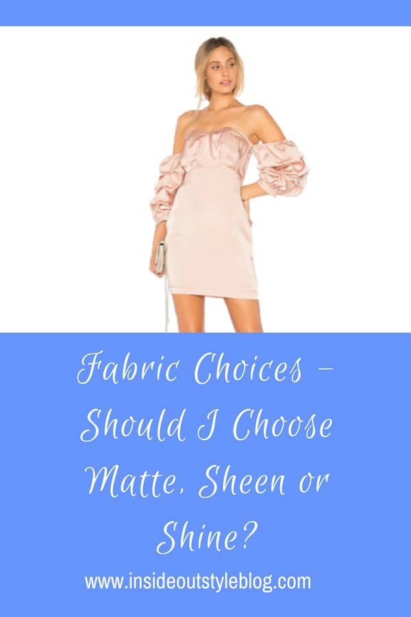 Fabric Choices - Should I Choose Matte, Sheen or Shine?