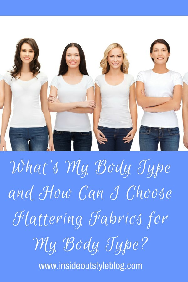 What's My Body Type and How Can I Choose Flattering Fabrics for My Body Type? Understanding somatotypes - endomorph, ectomorph and mesomorph