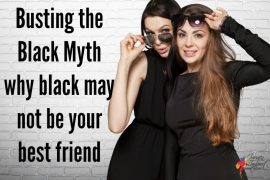 Why black may not be your best friend - it's a colour that is not flattering on many, discover why here