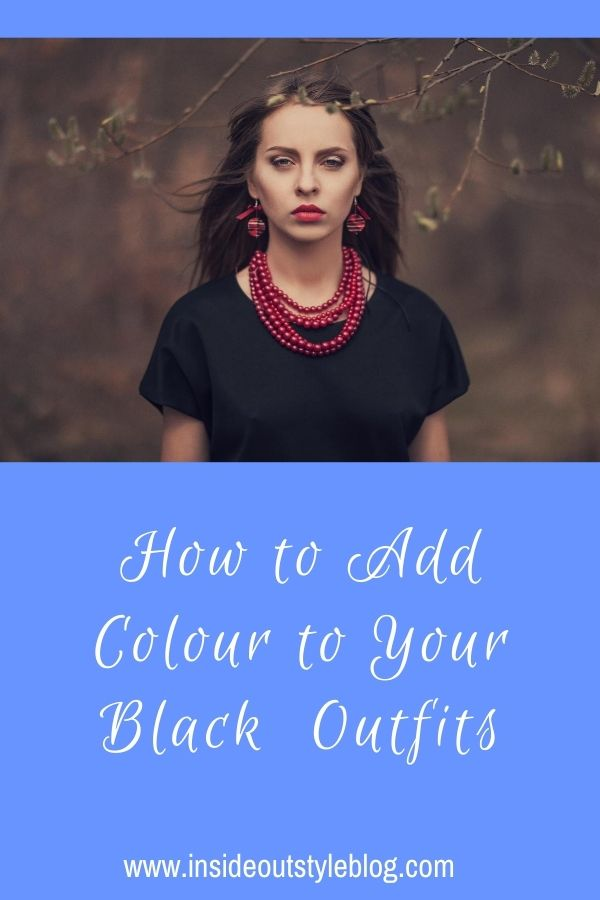 How to Add Colour to Your Black  Outfits