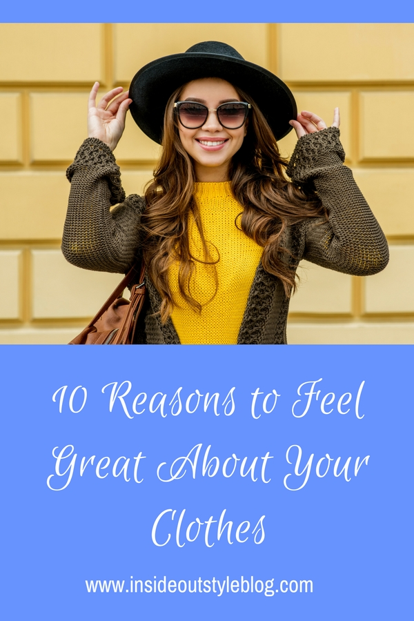 10 Reasons to Feel Great About Your Clothes