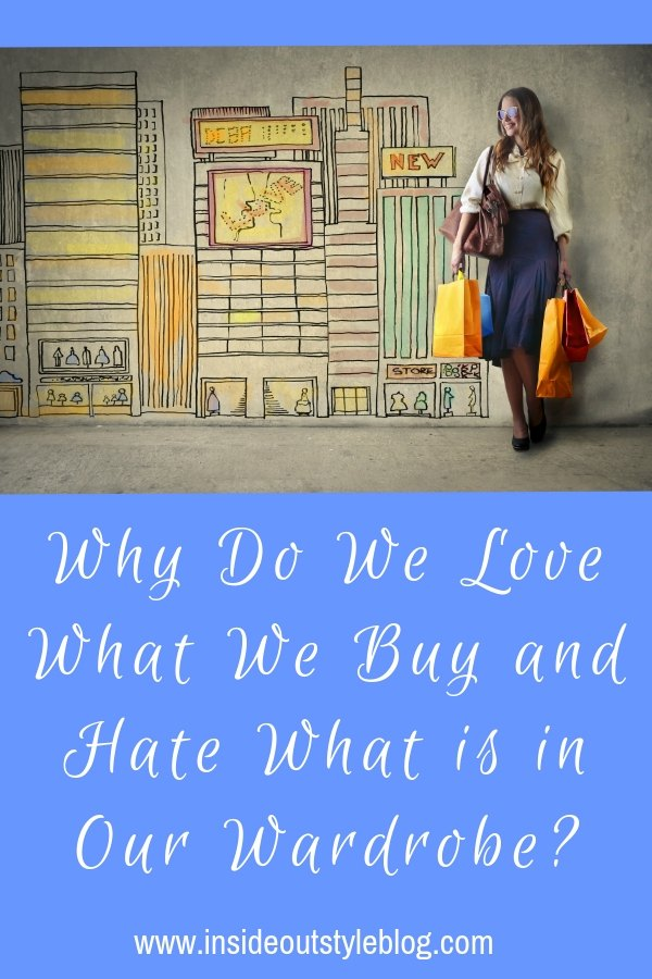 Why Do We Love What We Buy and Hate What is in Our Wardrobe?