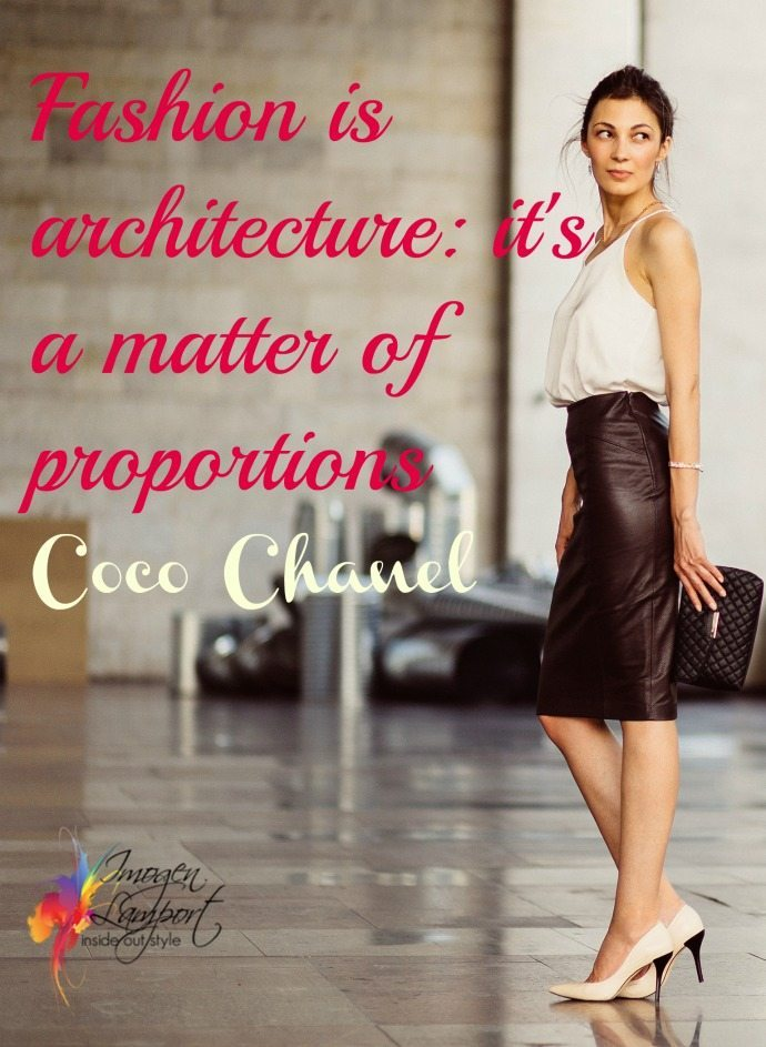 Fashion is architecture: it's a matter of proportions Chanel quote