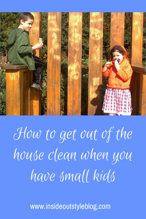 How to get out of the house clean when you have small kids