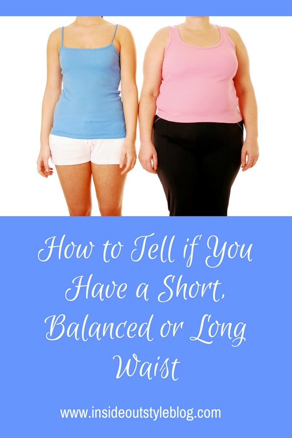 How to tell if you have a short, long or balanced waist