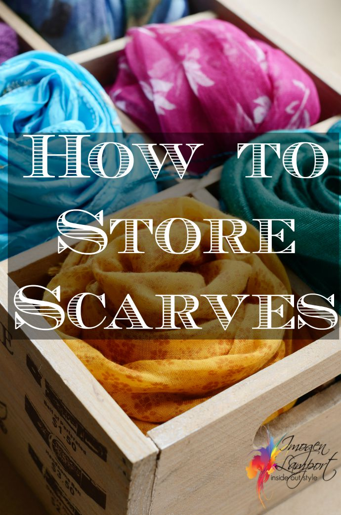 How to store your scarves
