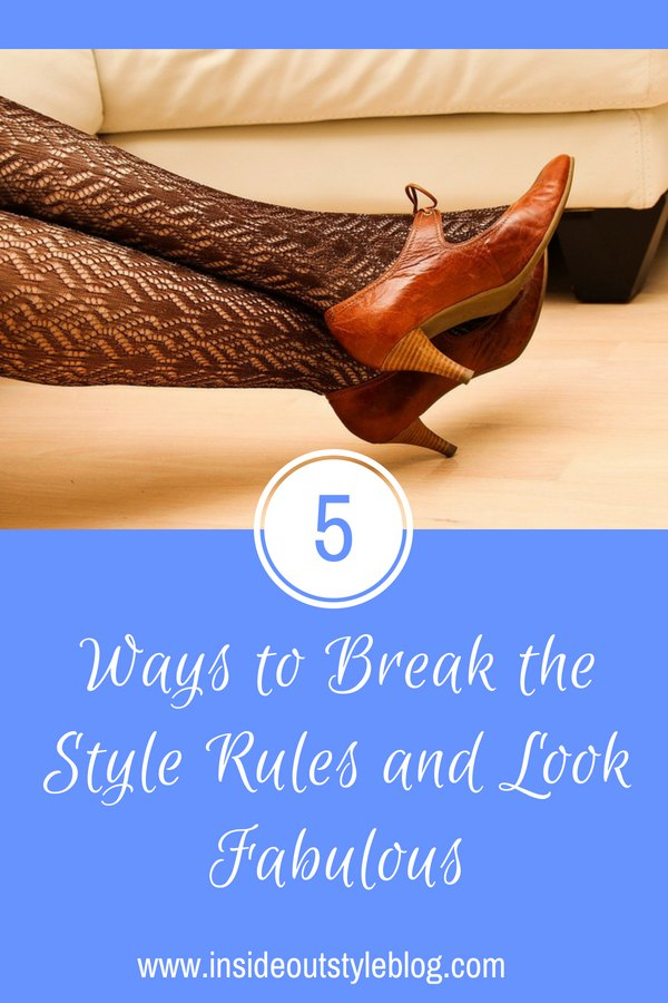 5 ways to break the style rules and look fabulous