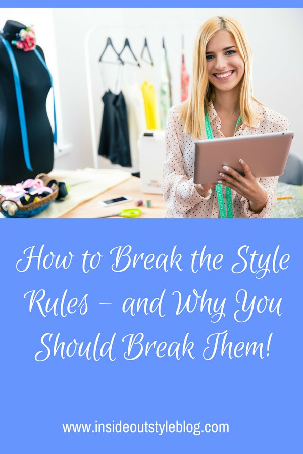 How to Break the Style Rules and why you should be breaking them