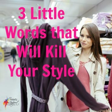 the 3 words that will kill your style - it'll do