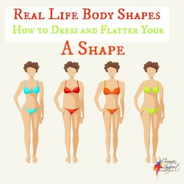 Real life body shapes A shape - how to dress and flatter