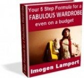 Your 5 step formula for a fabulous wardrobe even on a budget ebook by Imogen Lamport