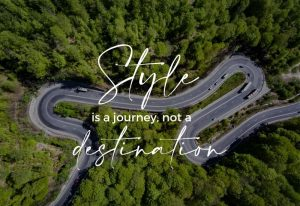 style is a journey not a destination