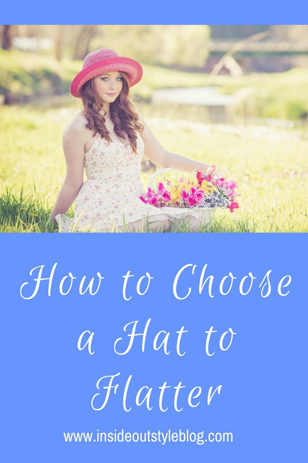 How to choose a hat to flatter your face and features
