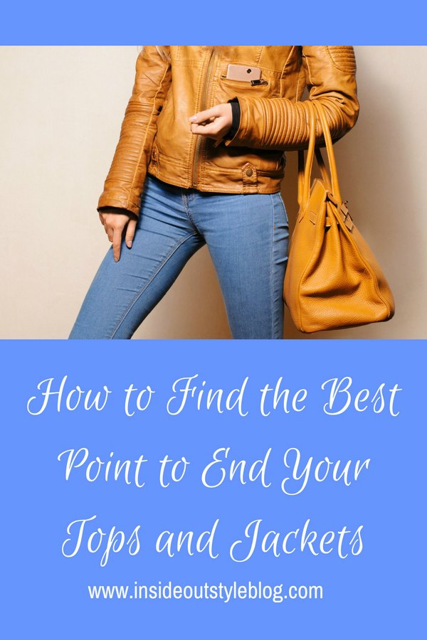 How to Find the Best Point to End Your Tops and Jackets