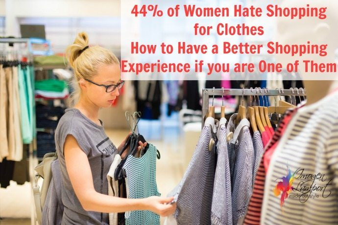 hate shopping for clothes - you're not alone, here is how to have a better shopping experience