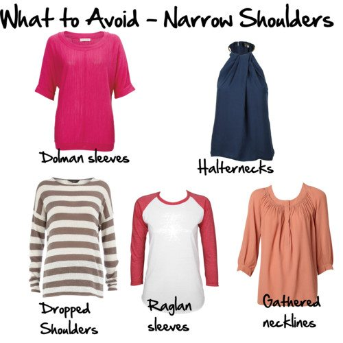 What to avoid - narrow shoulders