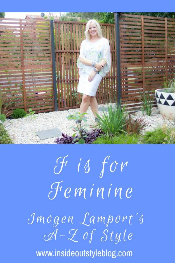 F is for Feminine dressing - Imogen Lamport's A-Z of Style - how to embrace your feminine style in your outfits