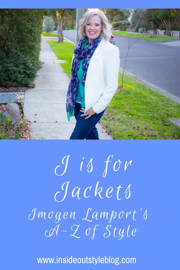 J is for Jackets - Imogen Lamports A-Z of Style - how to find flattering jackets, jacket details, jacket length and how to choose them for your personality