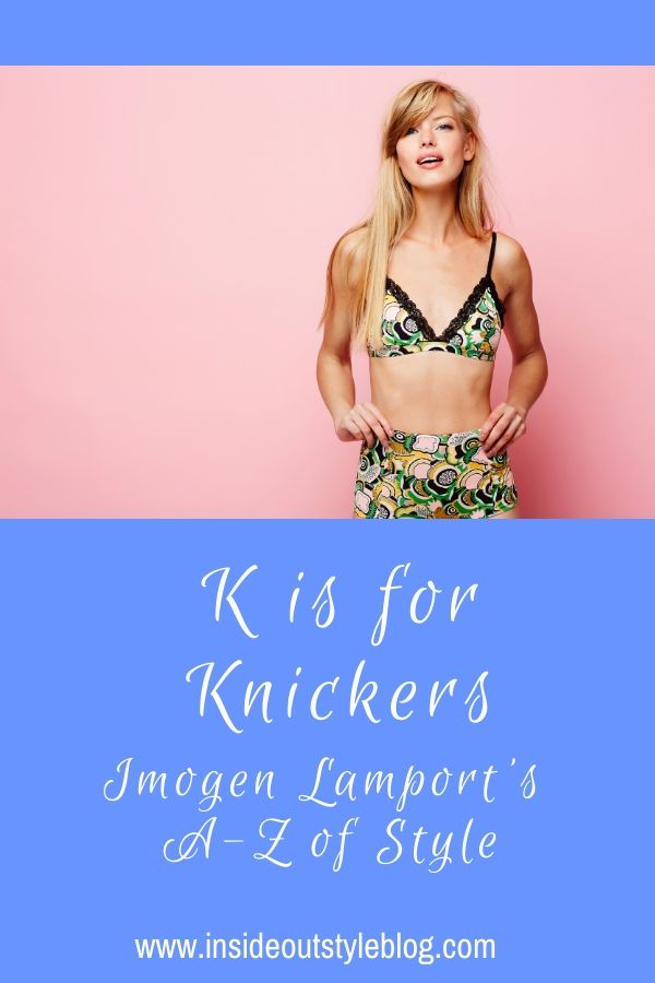 K is for Knickers - Imogen Lamport's A-Z of Style - foundation garments