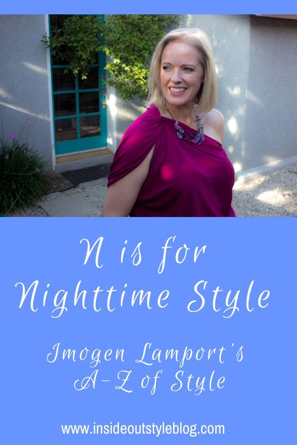 N is for Nighttime Style - Imogen Lamport's A-Z of Style - how to wear the LBD when it's not your best and how to go from day to night