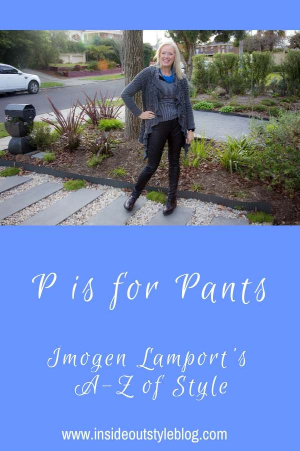 P is for Pants - Imogen  Lamport's A-Z of Style - how to find pants that fit