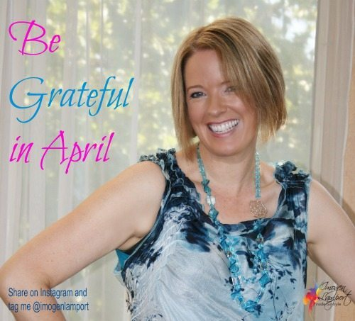 Be grateful in April
