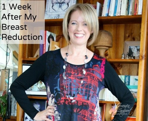 Breast Reduction Update – Almost 1 Week Post Operation