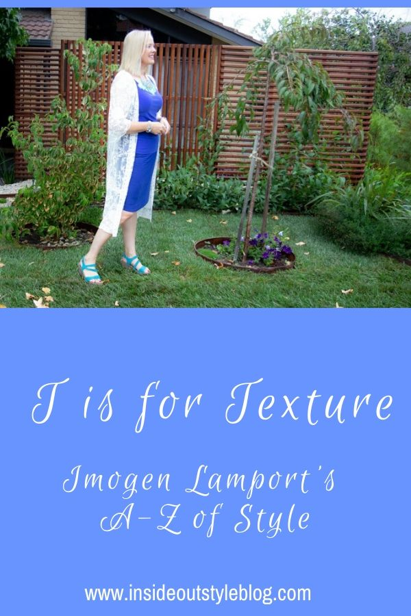T is for Texture - how to choose flattering textures in your outfits