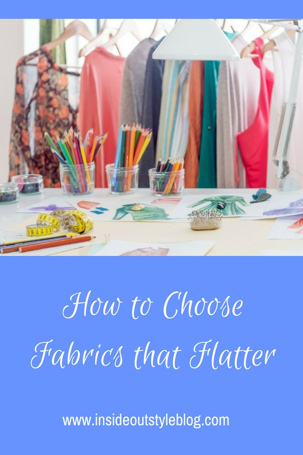 How to Choose Fabrics that Flatter