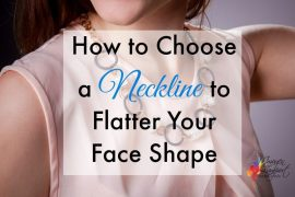 how to choose a neckline to flatter your face
