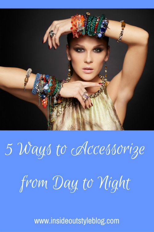 5 Ways to Accessorize from Day to Night