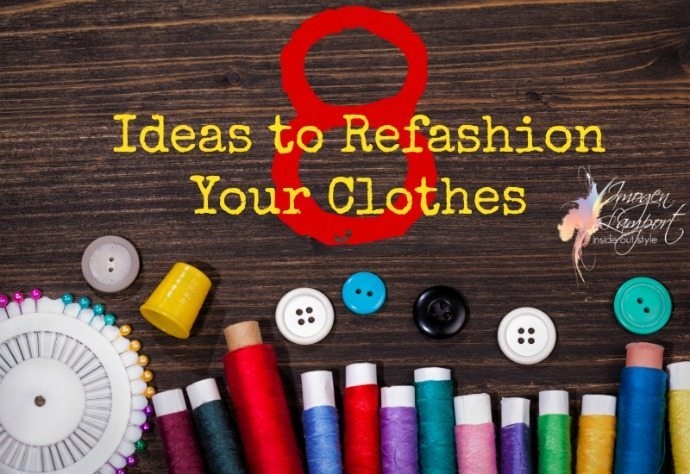 8 ideas to refashion your clothes