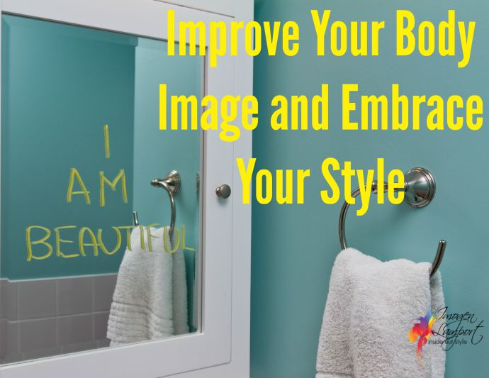 Improve your body image and embrace your style