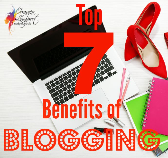 top 7 benefits of blogging  from Imogen Lamport, Melbourne based style blogger of Inside Out Style Blog