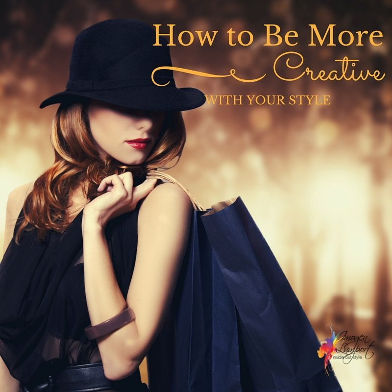 How to be more creative with your style