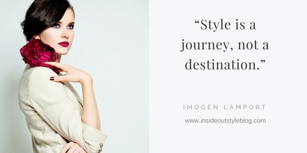 """""""Style is a journey, not a destination."""""""