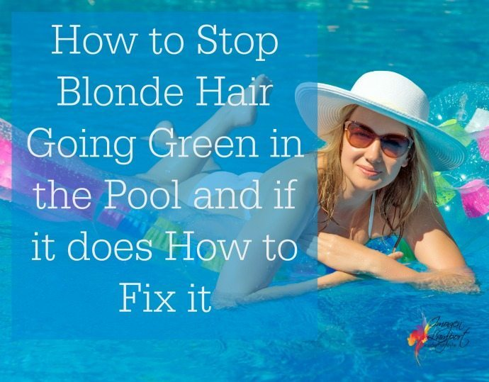 how to stop blonde hair going green in the pool and if it has gone green how to fix it