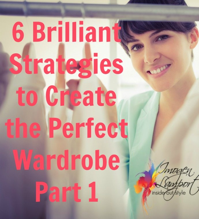 6 Brilliant strategies to create the perfect wardrobe - part 1 fit