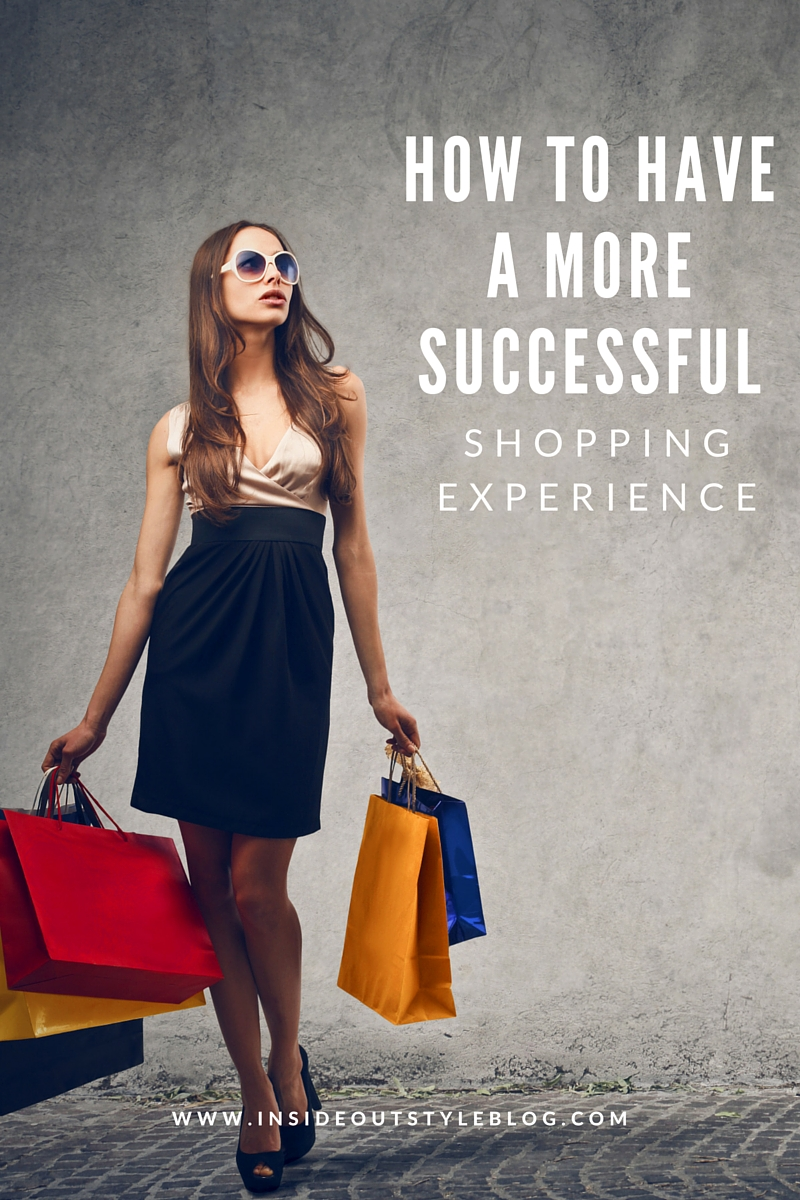 How to enjoy shopping more and have a more successful experience when shopping for clothes and accessories - tips from a professional shopper
