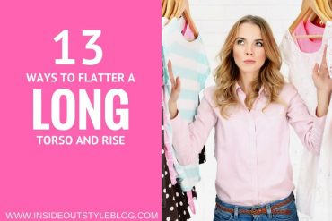 13 WAYS TO FLATTER A LONG TORSO AND RISE