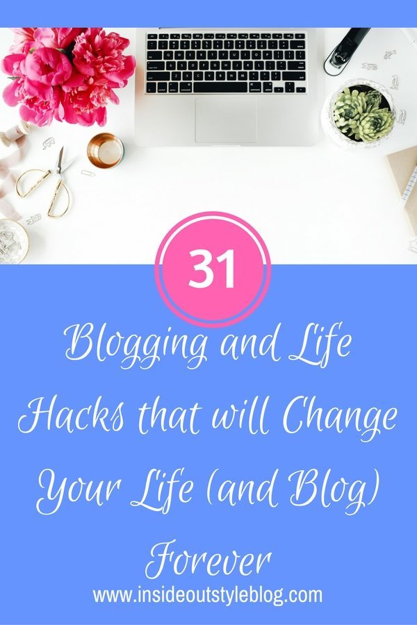 31 Blogging and life hacks that will change your life and blog forever