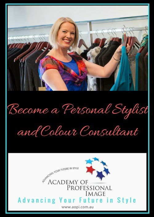 Become a Personal Stylist and Colour Consultant with the Academy of Professional Image www.aopi.com.au