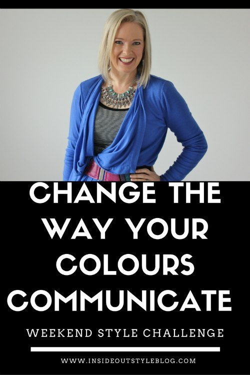 Change the Way Your Colours Communicate - Weekend style challenge
