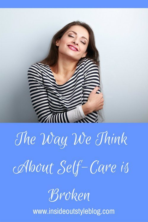 the-way-we-think-about-self-care-is-broken