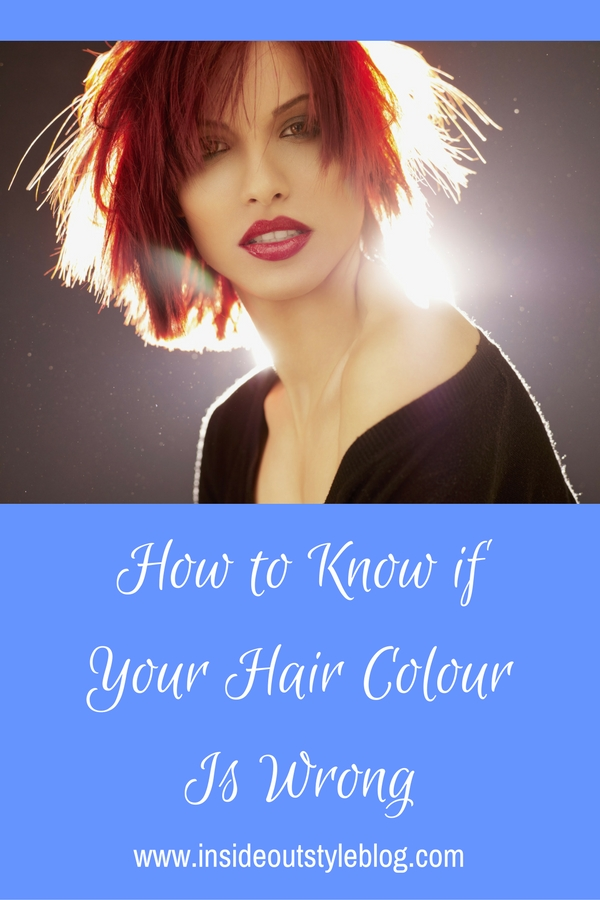 How To Know If Your Hair Colour Is Wrong Inside Out Style