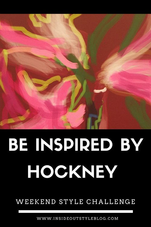 Weekend Style Challenge - be inspired by David Hockney