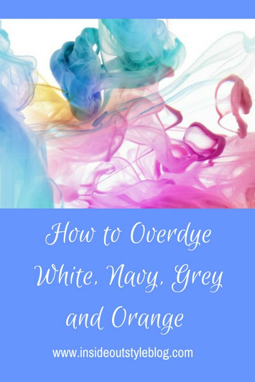 How to overdye difficult colours such as white, grey, navy, beige - click through for tutorial
