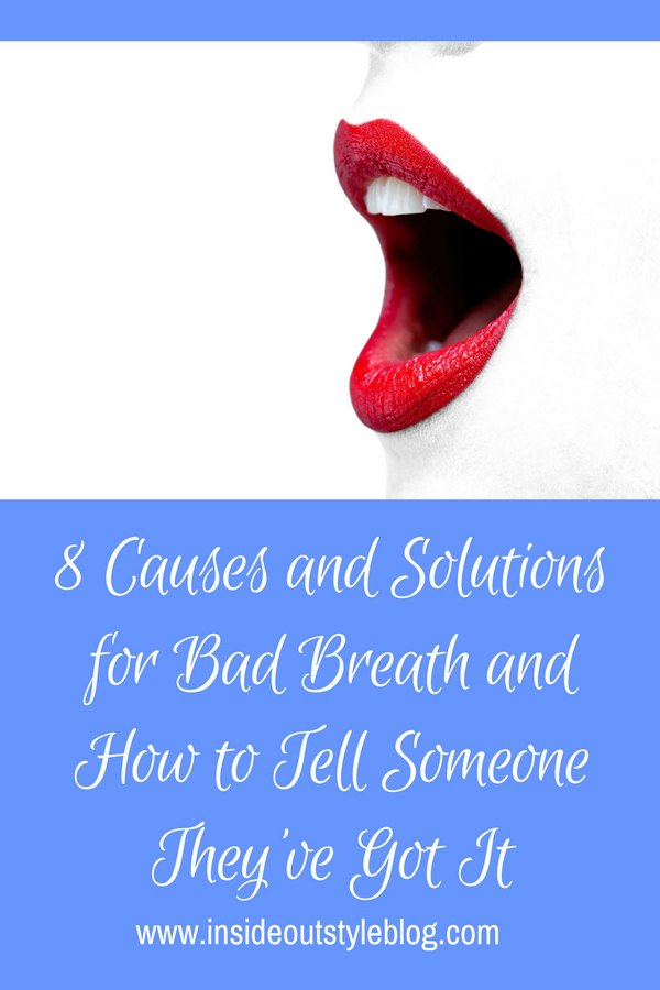 8 Causes and Solutions for Bad Breath and How to Tell Someone They've Got It
