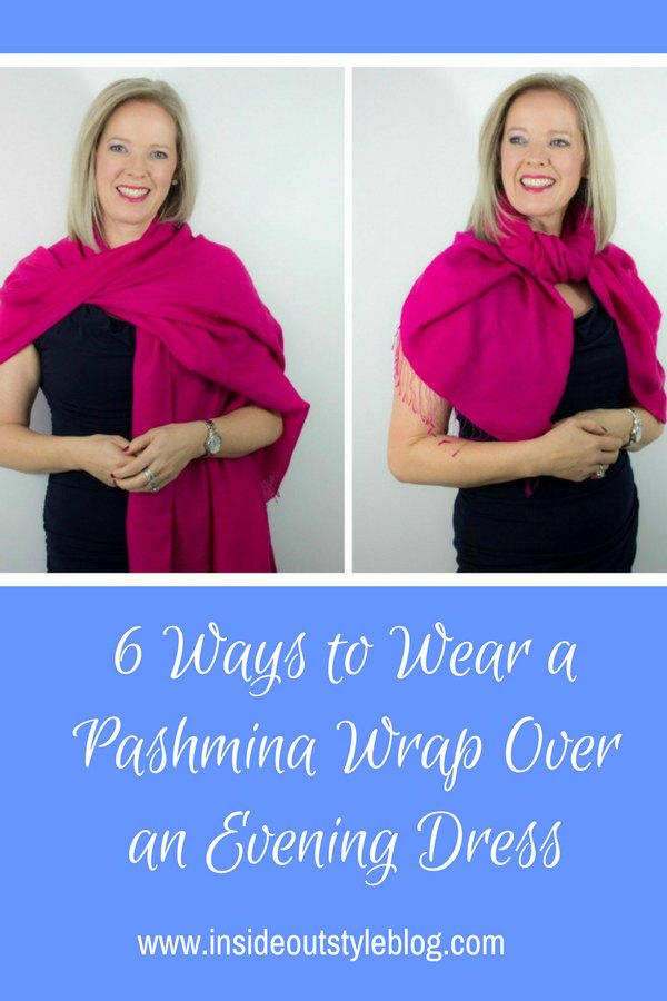 6 Ways to Wear a Pashmina Wrap Over an Evening Dress